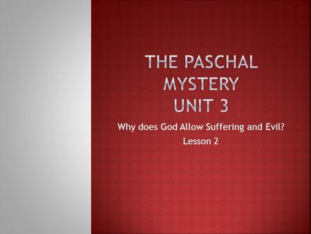 Why does God Allow Suffering and Evil? Lesson 2.  Christians believe that it doesn't make logical sense to conceive God as a partly evil cause of suffering.