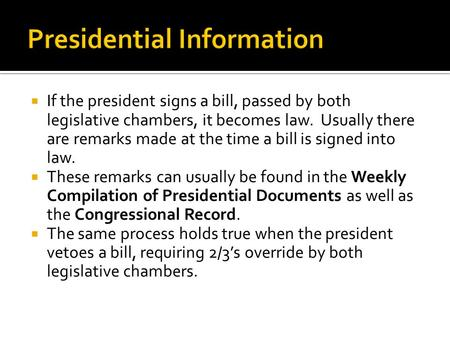  If the president signs a bill, passed by both legislative chambers, it becomes law. Usually there are remarks made at the time a bill is signed into.