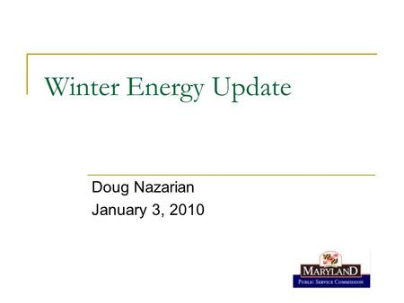 Winter Energy Update Doug Nazarian January 3, 2010.