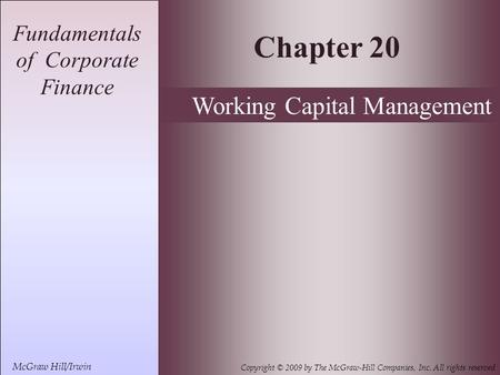 20- 1 McGraw Hill/Irwin Copyright © 2009 by The McGraw-Hill Companies, Inc. All rights reserved Fundamentals of Corporate Finance Chapter 20 McGraw Hill/Irwin.
