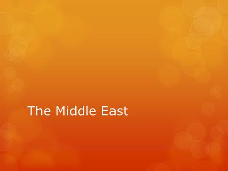The Middle East. Basic Facts  6.2% of Earth's land  Highest Point – Mount Damavand, Iran18,406 feet  Lowest Point – Dead Sea -1,388 feet  Largest.