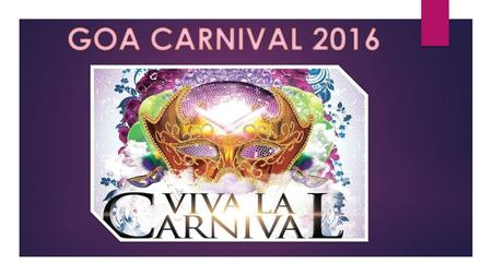 Background  Carnival marks the celebrations before the month of Lent, which characterizes fasting or abstinence from meat  Carnival celebration reverberates.