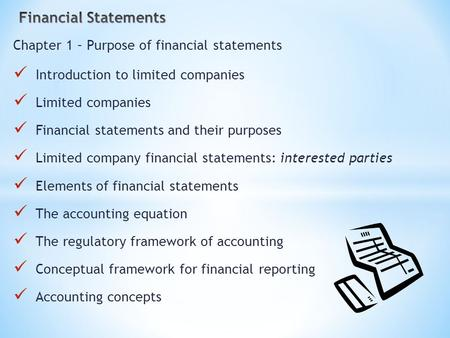 Chapter 1 – Purpose of financial statements Introduction to limited companies Limited companies Financial statements and their purposes Limited company.