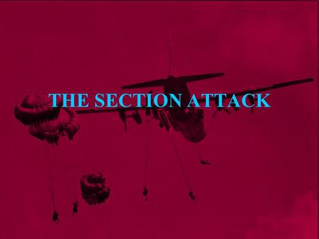 THE SECTION ATTACK.