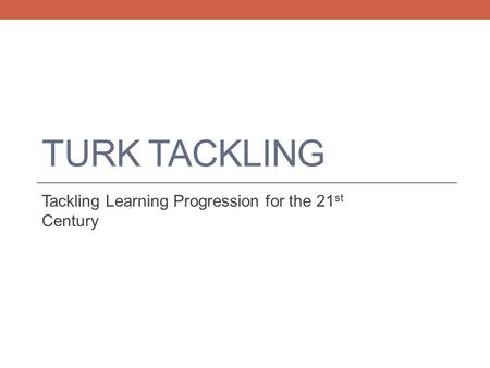 Tackling Learning Progression for the 21st Century