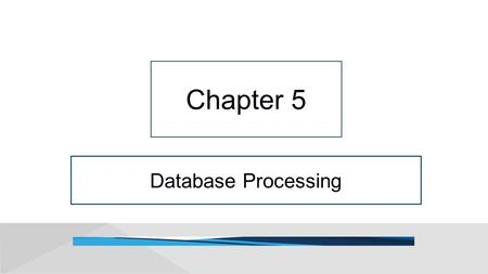 "Database Processing Chapter 5. 5-2 No, Drew, You Don't Know Anything About Creating Queries."" Copyright © 2015 Pearson Education, Inc. Operational database."