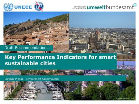 Gundula Prokop – Environment Agency Austria Key Performance Indicators for smart sustainable cities 1 all-free-download.com Draft Recommendations: