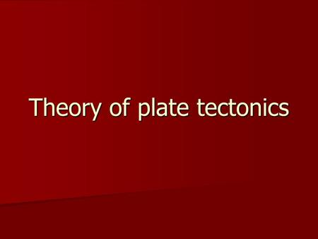 Theory of plate tectonics. Continental drift hypothesis Before the theory of plate tectonics in the 1960's, there was Alfred Wegener's hypothesis of continental.