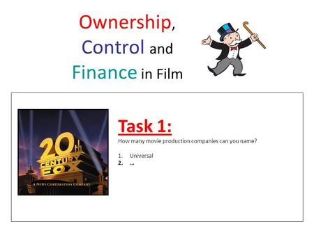 Ownership, Control and Finance in Film Task 1: How many movie production companies can you name? 1.Universal 2.…