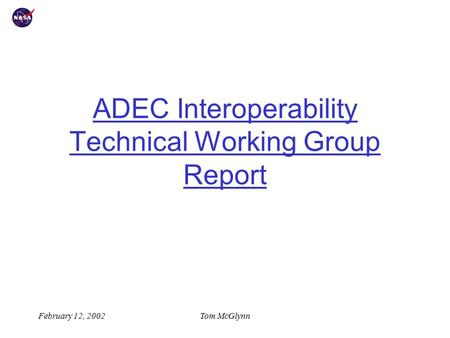 February 12, 2002Tom McGlynn ADEC Interoperability Technical Working Group Report.