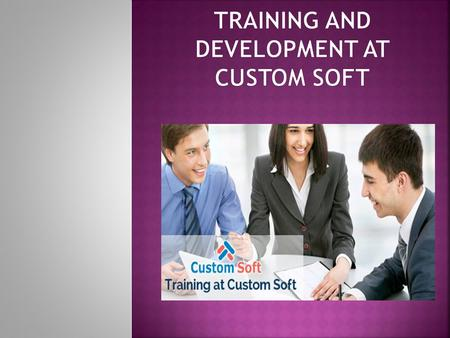 Custom Soft is India based Offshore Software Development Company based in India. Custom Soft conduct different training Sessions for different frameworks.