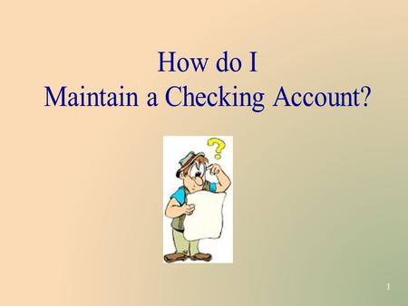 1. 2 3 2. What are check OVERDRAFTS and how can this impact my account and other accounts? 1. Why should I maintain a check register? 3. How do I reconcile.