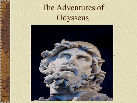 The Adventures of Odysseus. HOMER Blind poet Trojan War probably occurred in the 12 th century, but Homer composed the two poems, The Illiad and The Odyssey.