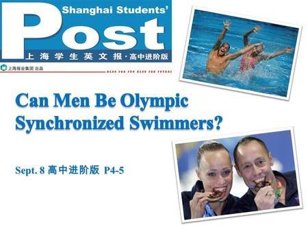 Sept. 8 高中进阶版 P4-5. Pre-reading P2P2 Do you feel that men and women are treated equally in sport games? Do you love watching swimming events in the Olympics?