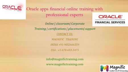 Oracle apps financial online training with professional experts Online | classroom| Corporate Training | certifications | placements| support CONTACT US: