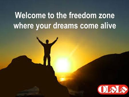 Welcome to the freedom zone where your dreams come alive.