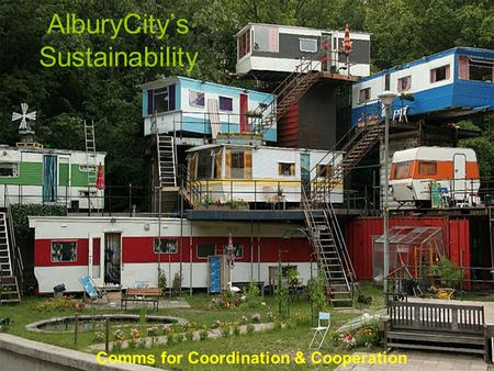 AlburyCity's Sustainability Comms for Coordination & Cooperation.
