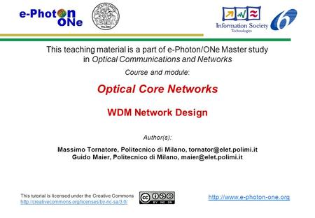 This teaching material is a part of e-Photon/ONe Master study in Optical Communications and Networks Course and module: Author(s):