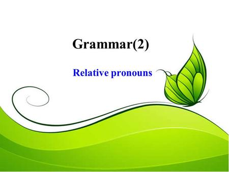 Grammar(2) Relative pronouns. So far, the only suspect is a short thin man who was seen Running down Corn Street at 10 p.m. last night. Anyone who can.