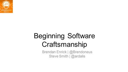 Beginning Software Craftsmanship Brendan Enrick Steve Smith