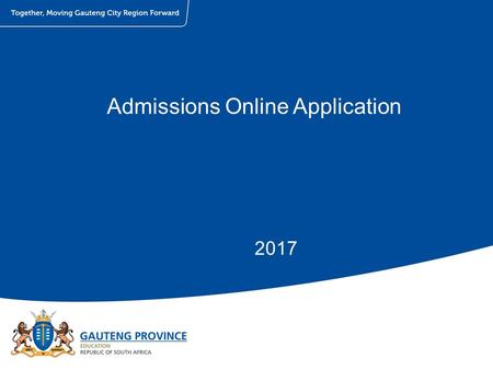 Admissions Online Application 2017. PROCESS MAP Front-end & Back-end Registration and Verification Creating login credentials Application Placements.