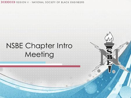 NSBE Chapter Intro Meeting. Welcome – Call to Order – WELCOME! CEB Introductions w/ Goals – Intro to NSBE What is NSBE? Ultimate Goal of NSBE – To graduate.