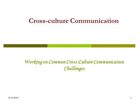 "working on common cross cultural communication challenges Managing cross -cultural communication challenges  ""culture"" re fers to a group or community with which we share common  cross cultural communication."