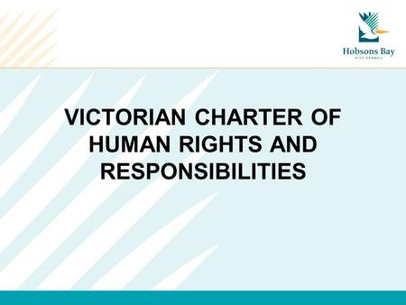 VICTORIAN CHARTER OF HUMAN RIGHTS AND RESPONSIBILITIES.