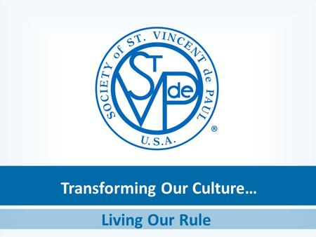 Transforming Our Culture… Living Our Rule ®. Cultural Beliefs.