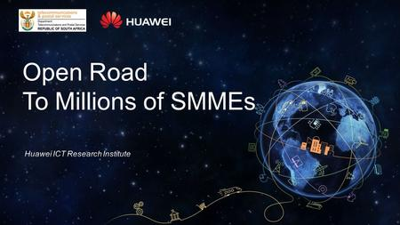 Open Road To Millions of SMMEs. China ICT: Steady Growth, Industrial Structure Optimization 2010~2014 China ICT Developing Situation2009~2014 China ICT.