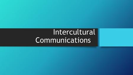 Intercultural Communications. Culture Shock Culture shock – the psychological discomfort you experience when you must interact with a new culture. Culture.