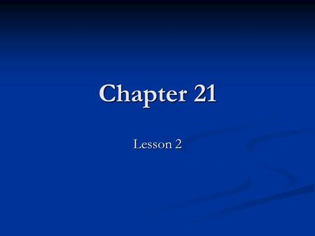 Chapter 21 Lesson 2. Did You Know? Learning about the health risks of tobacco has helped people choose to stay tobacco free.