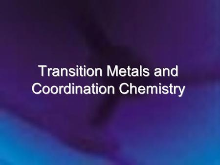 Transition Metals and Coordination Chemistry. Dr.Monther F.Salem.