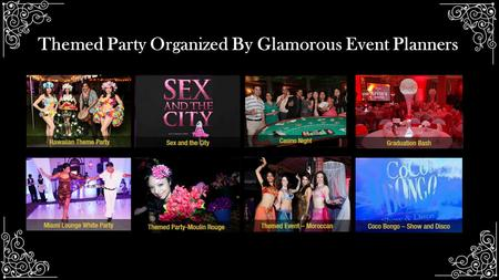 Themed Party Organized By Glamorous Event Planners.