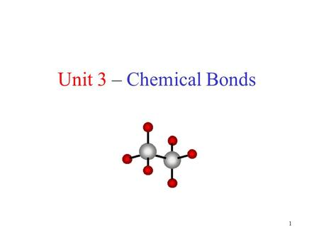 1 Unit 3 – Chemical Bonds. 2 Nuclear reactions  nucleus Chemical reactions  valence electrons Chemical bonds form when electrons are attracted to 2.