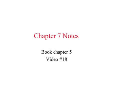 Chapter 7 Notes Book chapter 5 Video #18 7-1 Chemical Bonding -Atom: basic building block of matter -114 elements (video #19, 20) *Chem bonding: combining.