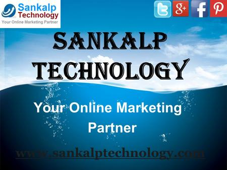Sankalp Technology www.sankalptechnology.com Your Online Marketing Partner.