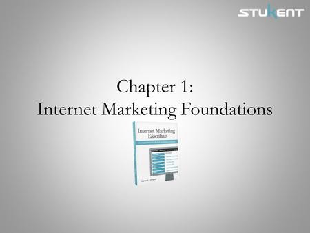 Chapter 1: Internet Marketing Foundations. Chapter Objectives Describe how computers and servers communicate to enable people to interact with webpages.