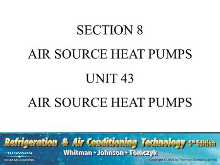 SECTION 8 AIR SOURCE HEAT PUMPS UNIT 43 AIR SOURCE HEAT PUMPS.