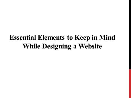 Essential Elements to Keep in Mind While Designing a Website.