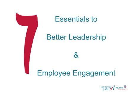 Essentials to Better Leadership & Employee Engagement /