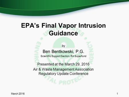 By Ben Bentkowski, P.G. Scientific Support Section, R4 Superfund Presented at the March 29, 2016 Air & Waste Management Association Regulatory Update Conference.