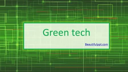 Green tech Beautifulppt.com. >>> Introduction View-> Slide Master Replace the logo with your own.