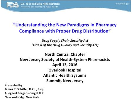 """Understanding the New Paradigms in Pharmacy Compliance with Proper Drug Distribution"" Drug Supply Chain Security Act (Title II of the Drug Quality and."