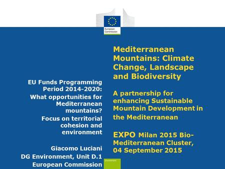Mediterranean Mountains: Climate Change, Landscape and Biodiversity A partnership for enhancing Sustainable Mountain Development in the Mediterranean EXPO.