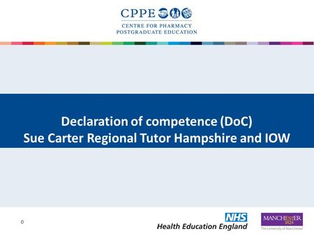Declaration of competence (DoC) Sue Carter Regional Tutor Hampshire and IOW 0.