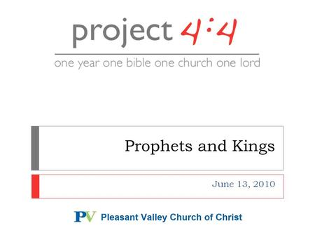 Prophets and Kings June 13, 2010.  We'll cover readings for June 6-12  Portions of 2 Kings, 2 Chronicles, Obadiah  Elisha the Prophet  Elijah taken.