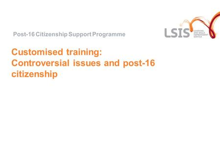 Customised training: Controversial issues and post-16 citizenship.