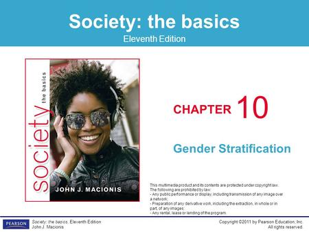 Society: the basics CHAPTER Eleventh Edition Copyright ©2011 by Pearson Education, Inc. All rights reserved. Society: the basics, Eleventh Edition John.