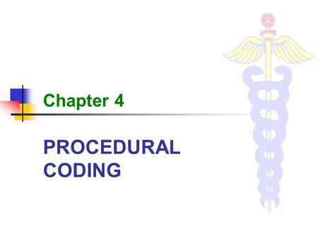 Chapter 4 PROCEDURAL CODING.